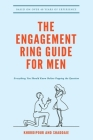 The Engagement Ring Guide For Men: Everything You Should Know Before Popping The Question Cover Image