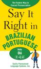 Say It Right in Brazilian Portuguese: The Fastest Way to Correct Pronunciation Cover Image