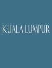 Kuala Lumpur: Decorative Book to Stack Together on Coffee Tables, Bookshelves and Interior Design - Add Bookish Charm Decor to Your Cover Image
