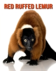 Red Ruffed Lemur: Amazing Facts about Red Ruffed Lemur Cover Image