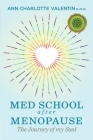 MED SCHOOL after MENOPAUSE: The Journey of my Soul Cover Image