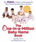 The One-in-a-Million Baby Name Book: The BabyNames.com Guide to Choosing the Best Name for Your New Arrival Cover Image