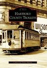 Hartford County Trolleys (Images of Rail) Cover Image