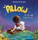 Pillow: The Dog Who Saved My Life Cover Image