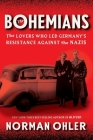 The Bohemians: The Lovers Who Led Germany's Resistance Against the Nazis Cover Image