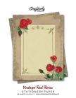 Vintage Red Roses Stationery Paper: Antique Letter Writing Paper for Home, Office, 25 Sheets (Border Paper Design) Cover Image