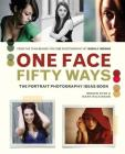 One Face 50 Ways: The Portrait Photography Idea Book Cover Image