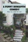 A Funny Romantic Comedy: Make You Laugh Out Loud: How To Live A Perfect Life Cover Image