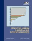Production Logging - Theoretical and Interpretive Elements: Monograph 14 Cover Image