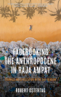 Facebooking the Anthropocene in Raja Ampat: Technics and Civilization in the 21st Century (KAIROS) Cover Image