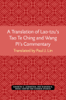 A Translation of Lao-tzu's Tao Te Ching and Wang Pi's Commentary (Michigan Monographs In Chinese Studies #30) Cover Image
