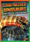 Long-Necked Dinosaurs: Ranking Their Speed, Strength, and Smarts (Dinosaurs by Design) Cover Image