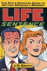 Life Sentence: The Guy's Survival Guide to Getting Engaged and Married Cover Image