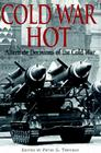 Cold War Hot: Alternate Decisions of the Cold War Cover Image