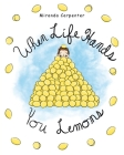 When Life Hands You Lemons Cover Image