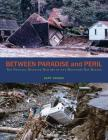 Between Paradise and Peril: The Natural Disaster History of the Monterey Bay Region Cover Image