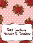 Quit Smoking Planner & Tracker: Prompt Planner For Tasks & Goals And Success Tracker For Recovery, Stress Reduction, Relaxation & Lifestyle Without Lu Cover Image