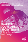Immersive Journalism as Storytelling: Ethics, Production, and Design Cover Image