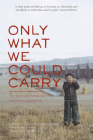Only What We Could Carry: The Japanese American Internment Experience Cover Image