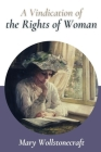 A Vindication of the Rights of Woman: Original Classics and Annotated Cover Image