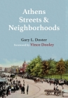 Athens Streets and Neighborhoods: The Origins of Some Street Names and Place Names in Athens, Georgia Cover Image