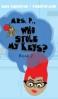 Mrs. P., Who Stole My Keys? Cover Image