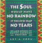 Soul Would Have No Rainbow if the Eyes Had No Tears and Other Native American PR Cover Image