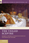 The Veiled Sceptre: Reserve Powers of Heads of State in Westminster Systems (Cambridge Studies in Constitutional Law #20) Cover Image