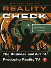 Reality Check: The Business and Art of Producing Reality TV Cover Image