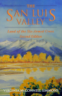 The San Luis Valley, Second Edition: Land of the Six-Armed Cross Cover Image