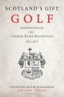 Scotland's Gift, Golf: Reminiscences by Charles Blair Macdonald Cover Image