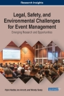 Legal, Safety, and Environmental Challenges for Event Management: Emerging Research and Opportunities Cover Image