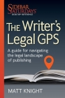 The Writer's Legal GPS: A guide for navigating the legal landscape of publishing (A Sidebar Saturdays Desktop Reference) Cover Image
