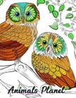 Animals Planet: Detailed Animals Coloring Book for Teenagers, Tweens, Older Kids, Boys, Girls And Adults Cover Image