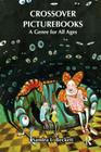 Crossover Picturebooks: A Genre for All Ages (Children's Literature and Culture) Cover Image