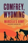 Comfrey, Wyoming: Marcela's Army Cover Image