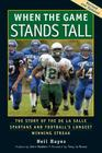 When the Game Stands Tall: The Story of the De La Salle Spartans and Football's Longest Winning Streak Cover Image