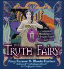 The Truth Fairy: The Enchanted Pendulum & Message Board Kit [With 48-Page Full-Color Guidebook and Truth Fairy Pendulum, 12 Magical Message Boards and Cover Image