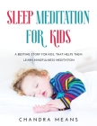 Sleep Meditation for Kids: A Bedtime Story for Kids, that helps them learn mindfulness meditation Cover Image