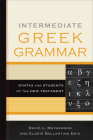Intermediate Greek Grammar: Syntax for Students of the New Testament Cover Image