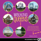 Walking Queens: 30 Tours for Discovering the Diverse Communities, Historic Places, and Natural Treasures of New York City's Largest Bo Cover Image
