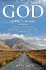 God in the Everyday: A 14-Week Guide toward Hope, Purpose, and Fulfillment Cover Image