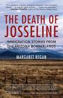 The Death of Josseline: Immigration Stories from the Arizona Borderlands Cover Image