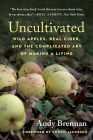 Uncultivated: Wild Apples, Real Cider, and the Complicated Art of Making a Living Cover Image