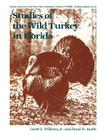 Studies of the Wild Turkey in Florida (Bulletin of the Florida Game and Fresh Water Fish Commission #10) Cover Image