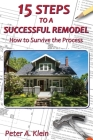 15 Steps to a Successful Remodel: How to Survive the Process Cover Image