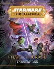 Star Wars The High Republic: A Test of Courage Cover Image