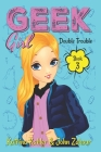 Geek Girl - Book 3: Double Trouble Cover Image