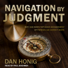 Navigation by Judgment: Why and When Top Down Management of Foreign Aid Doesn't Work Cover Image