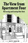 The View from Apartment Four: On Loving and Leaving New York Cover Image